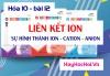 Liên kết ion sự hình thành ion Cation, Anion và bài tập - hóa 10 bài 12